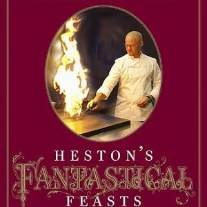 heston-s-fantastical-feasts